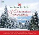 Welsh Male Choirs - A Christmas Celebration (2CD / Download)